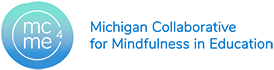 2020 MICHIGAN COLLABORATIVE FOR MINDFULNESS IN EDUCATION